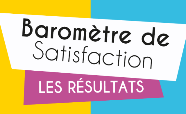 Les résultats du baromètre annuel de satisfaction